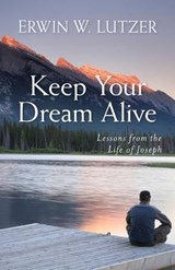 Keep Your Dream Alive | Erwin Lutzer |