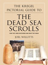 The Kregel Pictorial Guide to the Dead Sea Scrolls | Joel Willitts |