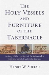 The Holy Vessels and Furniture of the Tabernacle | Henry W. Soltau |