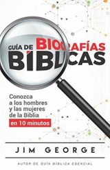 Guía de biografías bíblicas/ The Bare Bones Bible | Jim George |