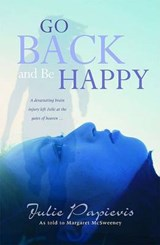 Go Back and Be Happy | Julie Papievis |