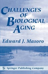Challenges of Biological Aging | Edward J. Masoro |