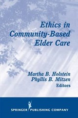 Ethics in Community-Based Elder Care | Holstein |