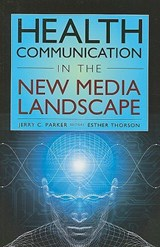 Health Communication in the New Media Landscape |  |