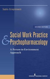 Social Work Practice and Psychopharmacology, Second Edition | Sophia F. Dziegielewski |