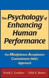 The Psychology of Enhancing Human Performance | Frank L. Gardner |