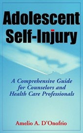 Adolescent Self-Injury Adolescent Self-Injury | Amelio A. D'onofrio |