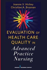 Evaluation of Health Care Quality in Advanced Practice Nursing | Joanne V. Hickey |