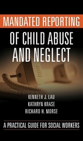 Mandated Reporting of Child Abuse and Neglect | Kenneth Lau |