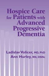 Hospice Care for Patients with Advanced Progressive Dementia | Ladislav Volicer |
