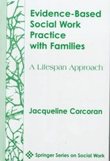 Evidence-Based Social Work Practice with Families | Jacqueline Corcoran |