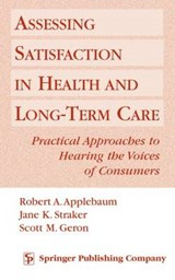 Assessing Satisfaction in Health and Long-Term Care | Robert A. Applebaum |