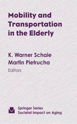 Mobility and Transportation in the Elderly | Schaie, K. Warner, PhD |