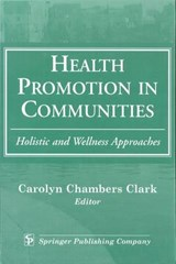 Health Promotion in Communities | Carolyn Chambers Clark |