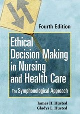 Ethical Decision Making in Nursing and Health Care | Gladys L. Husted |