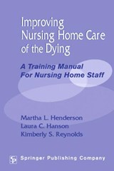 Improving Nursing Home Care of the Dying | John S. Doebler |
