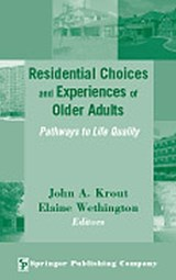 Residential Choices and Experiences of Older Adults | John a. Krout |