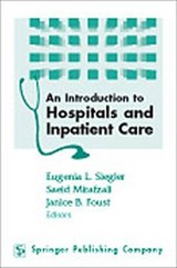 An Introduction to Hospitals and Inpatient Care | Jonathan C. Smith |