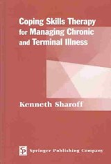 Coping Skills Therapy for Managing Chronic and Terminal Illness | Kenneth Sharoff |
