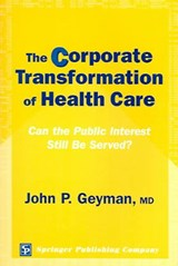 The Corporate Transformation of Health Care | John P. Geyman |