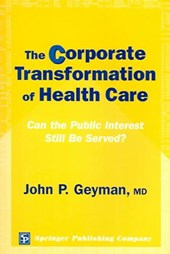 The Corporate Transformation of Health Care