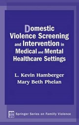 Domestic Violence Screening and Intervention in Medical and Mental Healthcare Settings | L. Kevin Hamberger |