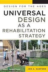 Universal Design as a Rehabilitation Strategy | Jon A. Sanford |