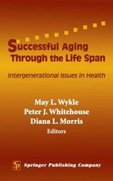 Successful Aging Through the Life Span | May L. Wykle |