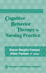 Cognitive Behavior Therapy in Nursing Practice | Sharon M. Freeman |