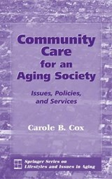 Community Care for an Aging Society | Carole B. Cox |