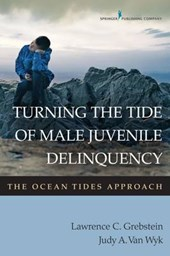 Turning the Tide of Male Juvenile Delinquency | Grebstein, Lawrence C. ; Van Wyk, Judy A. |