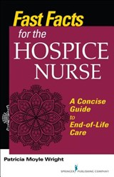 Fast Facts for the Hospice Nurse | Wright, Patricia Moyle, Ph.d. |