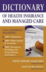 Dictionary of Health Insurance and Managed Care |  |