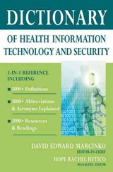 Dictionary of Health Information Technology and Security | David Edward Marcinko |