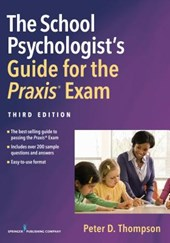 School Psychologist's Guide for the Praxis(r) Exam, Third Edition