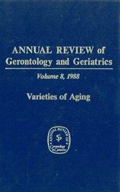 Annual Review of Gerontology and Geriatrics, Volume 8,