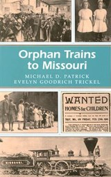 Orphan Trains to Missouri | Michael D. Patrick |