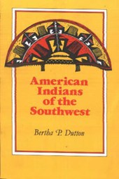 American Indians of the Southwest | Bertha P. Dutton |