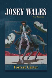 Josey Wales | Forrest Carter |