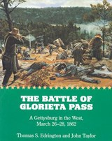 The Battle of Glorieta Pass | Thomas S. Edrington |