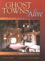 Ghost Towns Alive | Linda G. Harris |