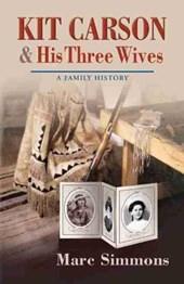 Kit Carson & His Three Wives