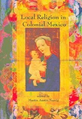 Local Religion in Colonial Mexico | auteur onbekend |