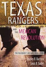The Texas Rangers and the Mexican Revolution | Harris, Charles H. ; Sadler, Louis R. |