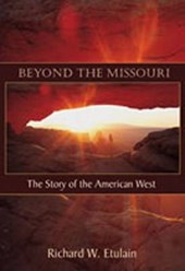 Beyond the Missouri | Richard W. Etulain |