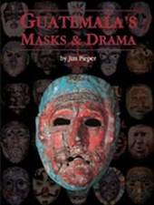 Guatemala's Masks and Drama