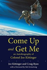 Come Up and Get Me | Joe Kittinger |