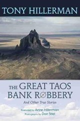 The Great Taos Bank Robbery and Other True Stories | Tony Hillerman |