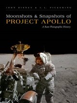 Moonshots and Snapshots of Project Apollo | Bisney, John ; Pickering, J. L. |