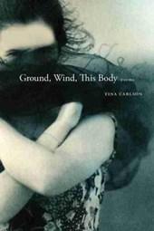 Ground, Wind, This Body